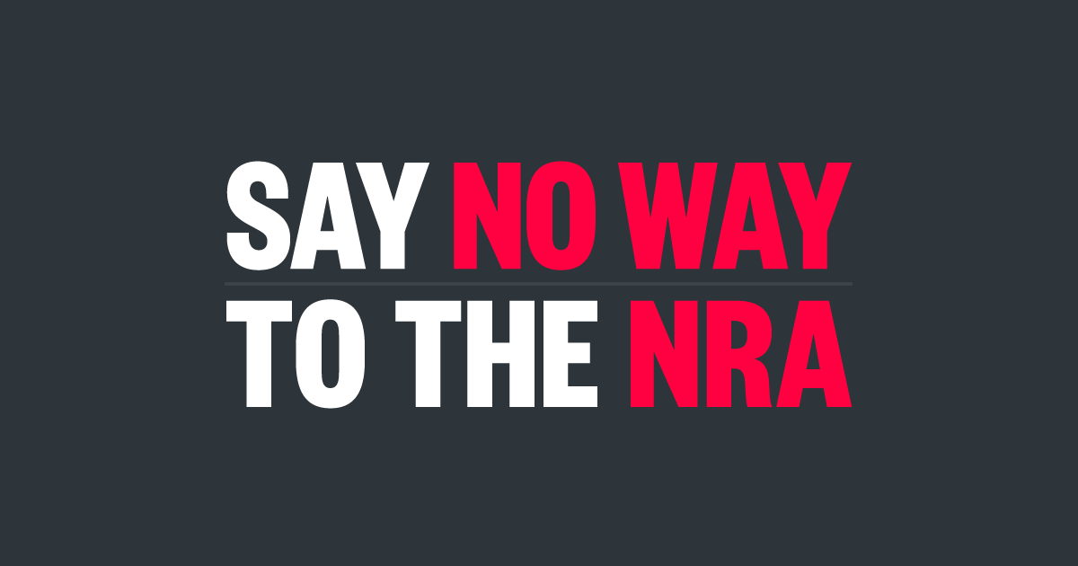 say no way to the NRA