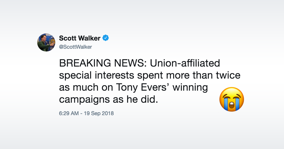 Scott Walker tweet: BREAKING NEWS: Union-affiliated special interests spent more than twice as much on Tony Evers' winning campaigns as he did.