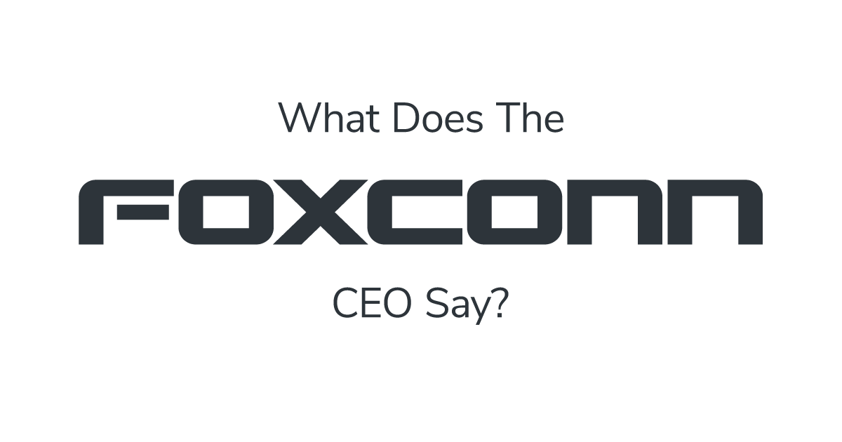 what does the foxconn ceo say